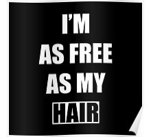 I'm As Free As My Hair Poster