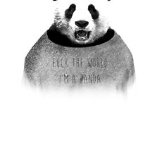 F*ck the world, I'm a Panda. by Julien Missaire