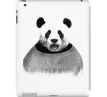 F*ck the world, I'm a Panda. iPad Case/Skin
