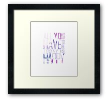 All You Have to be Today is Happy Framed Print
