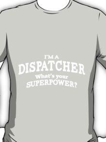 Dispatcher Superpower T-shirt T-Shirt