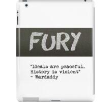 Fury - Ideals quote  iPad Case/Skin