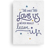 Never leave us Canvas Print