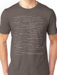 I  Love You (in every language) Unisex T-Shirt