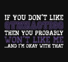 If You Don't Like Gymnastics T-shirt by musthavetshirts