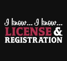 License And Registration T-shirt by musthavetshirts