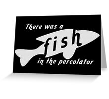 Fish in the Percolator Greeting Card
