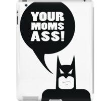 your moms ass - batman iPad Case/Skin