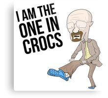 I AM THE ONE IN CROCS Metal Print