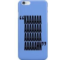 movie quotes: KAHN iPhone Case/Skin