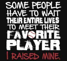 I Raised Mine Baseball T-shirt by musthavetshirts