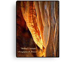 "Behind Curtians   ""Caverns Series"" Canvas Print"