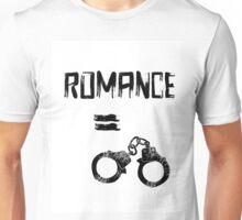Romance = Handcuffs Unisex T-Shirt