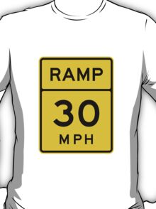 Ramp 30 MPH Traffic Sign T-Shirt