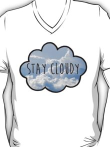 STAY CLOUDY 4 T-Shirt