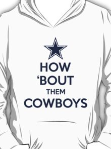 How 'Bout Them Cowboys T-Shirt