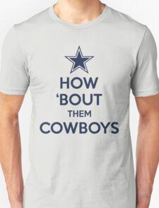 How 'Bout Them Cowboys Unisex T-Shirt
