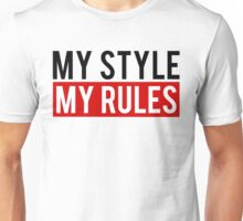 My Style My Rules Unisex T-Shirt