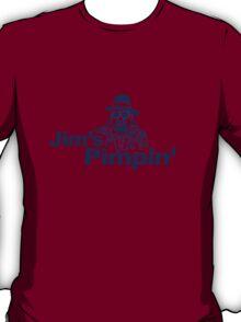 """JIMS PIMPIN"""""""""""""""" T-Shirt"""