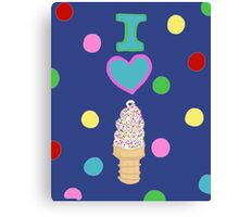 I LOVE ICE CREAM  Canvas Print