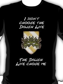 Dalish life, yo T-Shirt