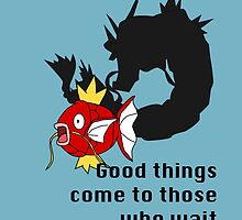 Magikarp- Good Things Come to those Who Wait by GeekyToGo