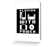 Playing With Power White Greeting Card