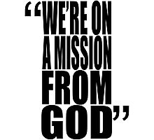 movie quotes: on a mission Photographic Print