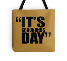 movie quotes: groundhog day Tote Bag