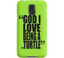 movie quotes: turtle love Samsung Galaxy Case/Skin