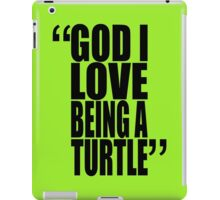movie quotes: turtle love iPad Case/Skin