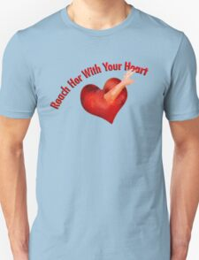 Reach Her With Your Heart Tee Unisex T-Shirt