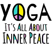 Yoga It's All About Inner Peace by ArtVixen