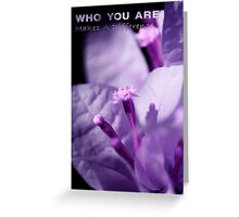 Who You Are Makes A Difference Greeting Card
