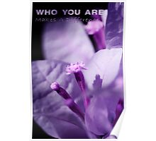 Who You Are Makes A Difference Poster