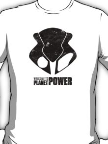 Welcome to Planet Power T-Shirt