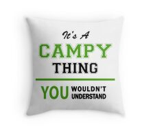 It's a CAMPY thing, you wouldn't understand !! Throw Pillow