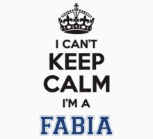 I cant keep calm Im a FABIA by icant
