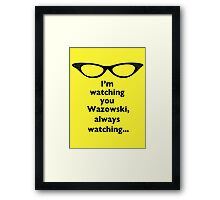 Roz Is Watching, Always Watching Framed Print