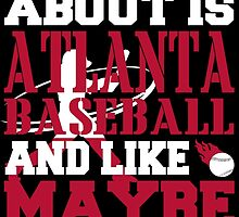 ALL I CARE ABOUT IS ATLANTA BASEBALL by fancytees
