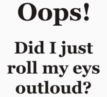 Oops! Did I Just Roll My Eyes Outloud? by Chris  Bradshaw