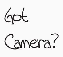Got Camera? by Johanna  Rutter