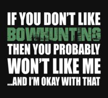 If You Don't Like Bowhunting T-shirt by musthavetshirts