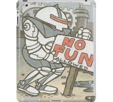 No fun allowed  iPad Case/Skin