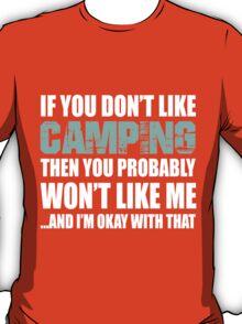 If You Don't Like Camping T-shirt T-Shirt