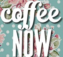Vintage Floral Polka Dot Coffee Now Funny Design by hellosailortees