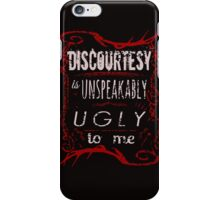 Discourtesy is unspeakably ugly to me. - Hannibal iPhone Case/Skin