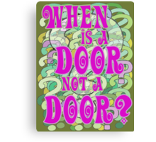 When is a Door not a Door Canvas Print