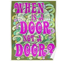 When is a Door not a Door Poster