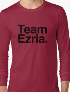 Team Ezria - black text Long Sleeve T-Shirt